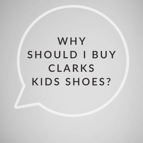 Why should I buy Clarks kids shoes?