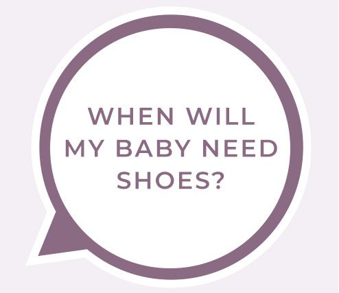 When will my baby need shoes?
