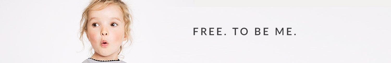 Free. To be Me.
