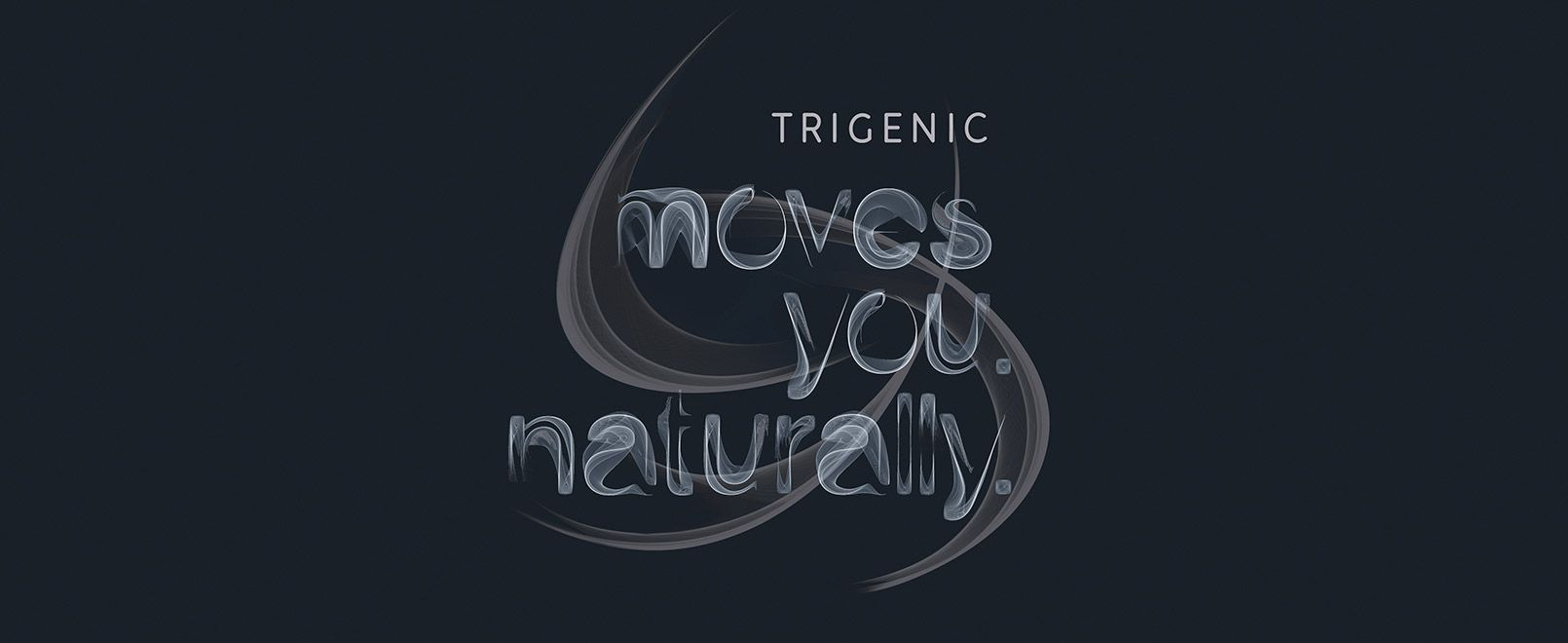 Trigenic - Moves you naturally