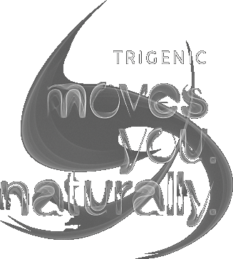 Trigenic moves you. naturally.
