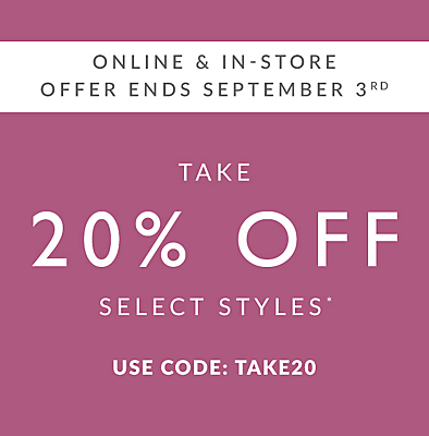 Take 20% Off Select Styles