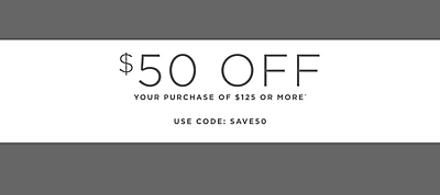 $50 Off Your Purchase of $125 or More
