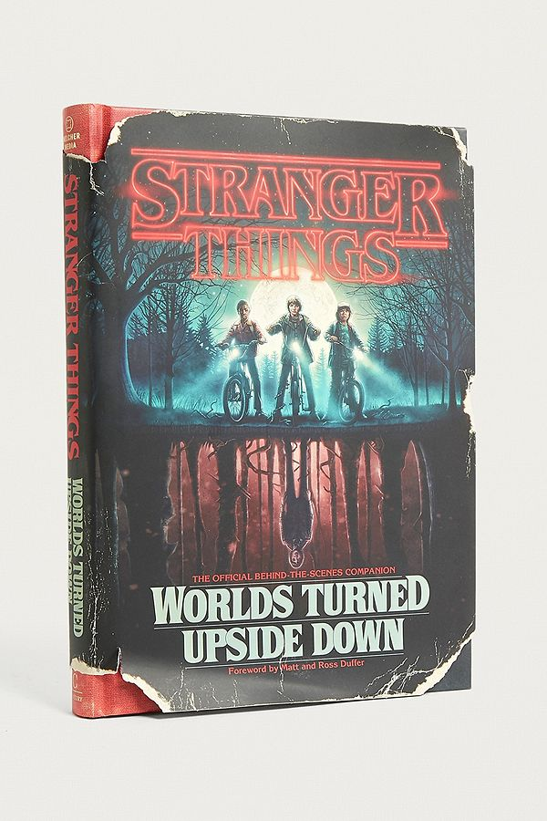 Stranger Things Worlds Turned Upside Down The Official Behind The Scenes Companion By Gina Mcintyre