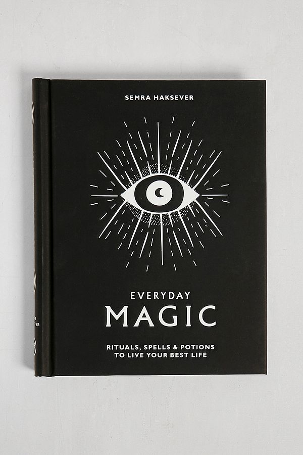Everyday Magic Rituals Spells Potions To Live Your Best Life By Semra Haksever