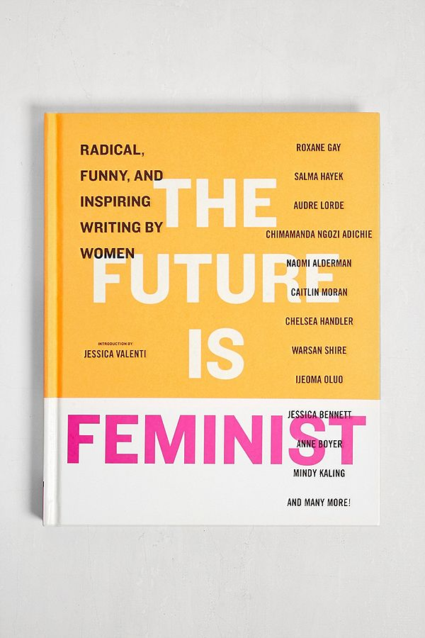 Slide View: 1: The Future Is Feminist By Mallory Farrugia and Jessica Valenti