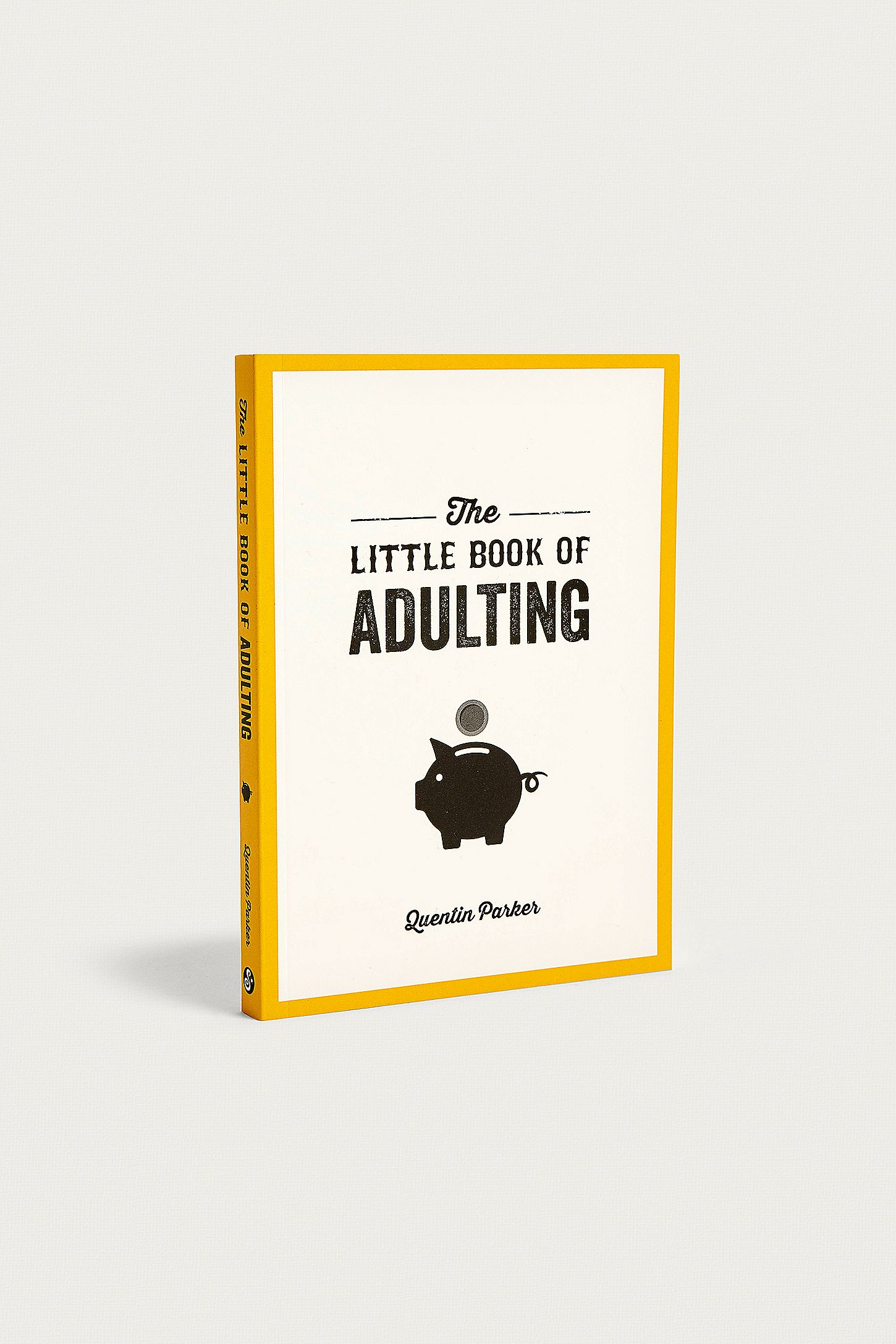 The Little Book of Adulting: Your Guide to Living Like a Real Grown-Up By  Quentin Parker