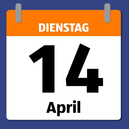 Ein Kalenderblatt, das Dienstag den 14. April abbildet.