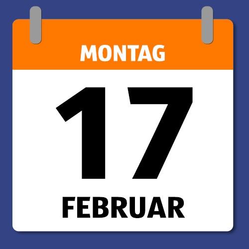 Ein Kalenderblatt, dass Montag den 17. Februar abbildet.