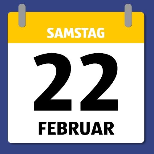 Ein Kalenderblatt, dass Samstag den 22. Februar anzeigt.