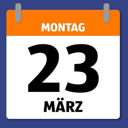 Ein Kalenderblatt, das Montag 23. März anzeigt.