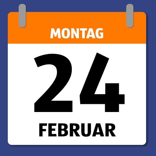Ein Kalenderblatt, dass Montag 24. Februar anzeigt.