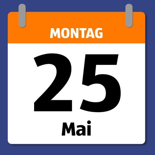 Ein Kalenderblatt, das Montag den 25. Mai abbildet.