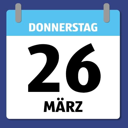 Ein Kalenderblatt, dass Donnerstag den 26. März abbildet.
