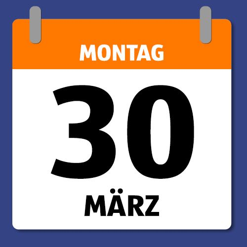 Ein Kalenderblatt, dass Montag den 30. März abbildet.