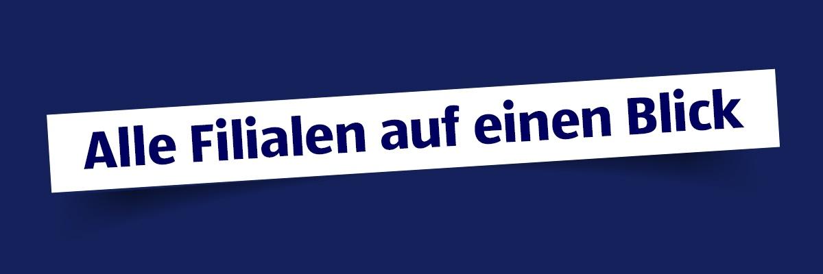 """Dunkelblauer Hintergrund mit dem Schriftzug """"Alle Filialen auf einen Blick"""""""