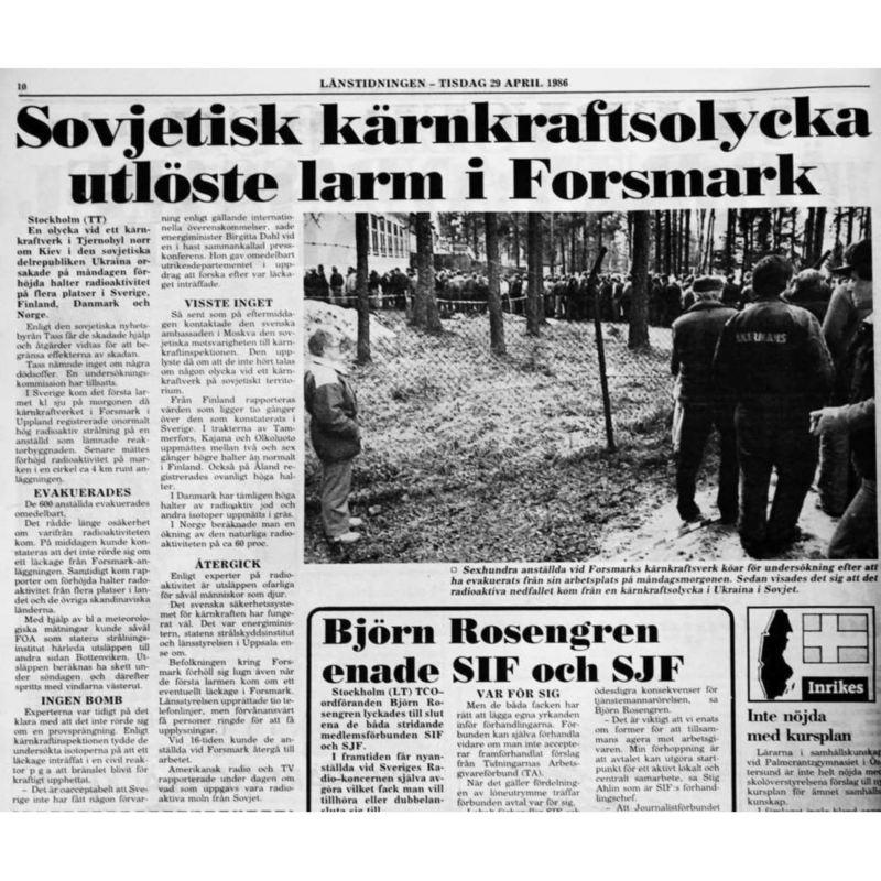Det var vid kärnkraft verket i Forsmark som radioaktiviteten först upptäcktes. Sovjetunionen  hade då fortfarande inte erkänt olyckan.