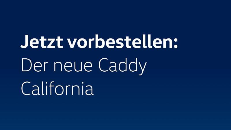 Jetzt vorbestellen: Der neue Caddy California