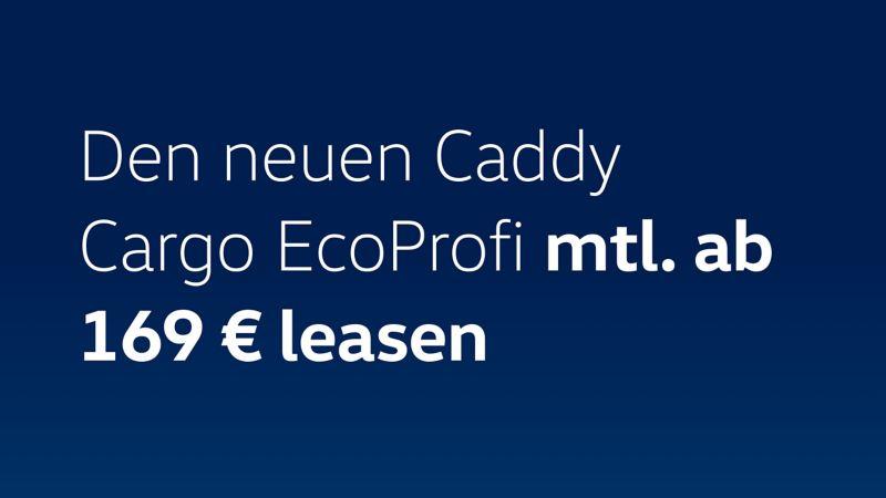 Jetzt den Caddy Cargo vorbestellen und attraktive Leasingrate für den EcoProfi sichern.