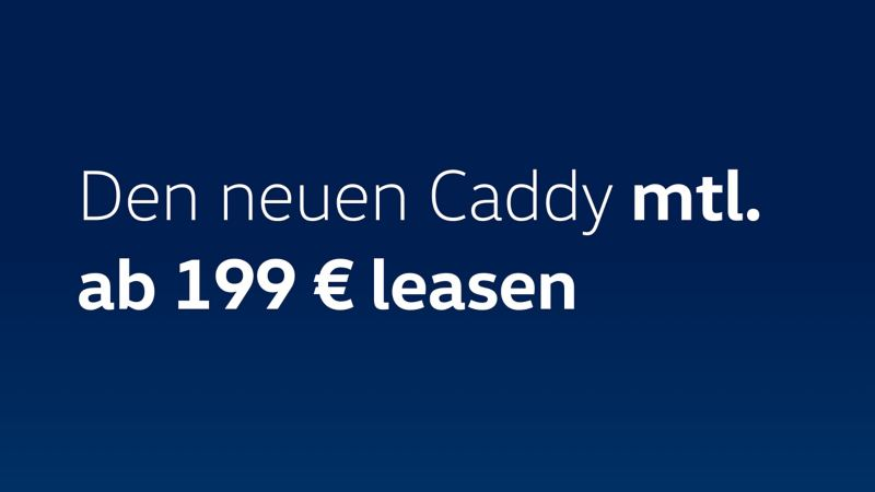 Jetzt den Caddy vorbestellen und attraktive Leasingrate sichern.
