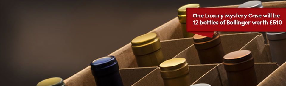 One Luxury Mystery Case will be 12 bottles of Bollinger worth £510