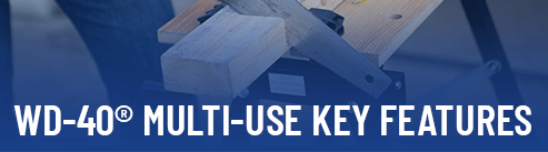 WD-40® Multi-use Key Features